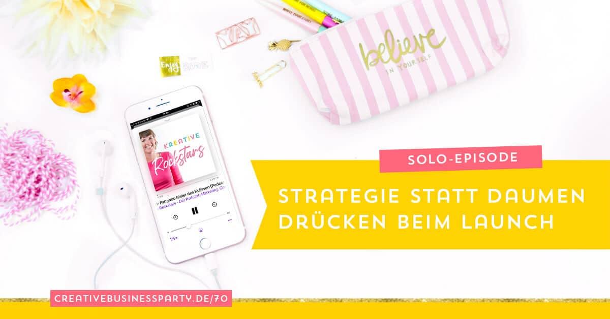 Strategie statt Daumen drücken beim Online Kurs launchen