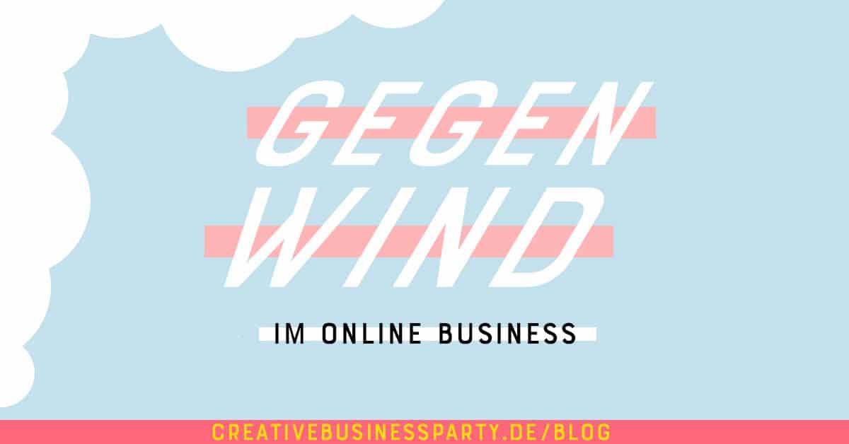 Warum Gegenwind im Online Business etwas positives ist.