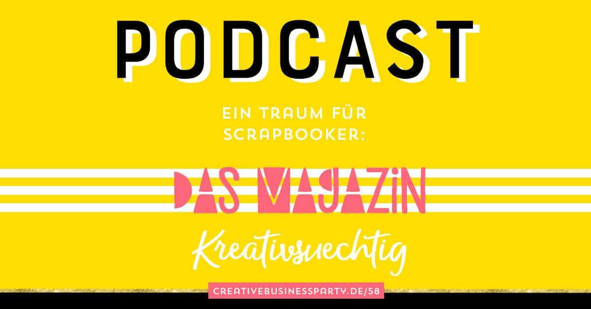 Vom Scrapbook Hobby zum Magazin Kreativsüchtig [Podcast]