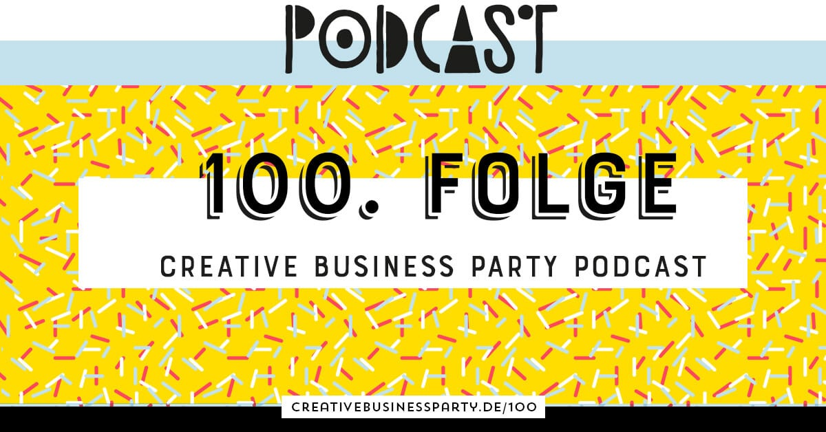 100. Folge: Der eine Business Tipp von meinen Podcast-Gästen