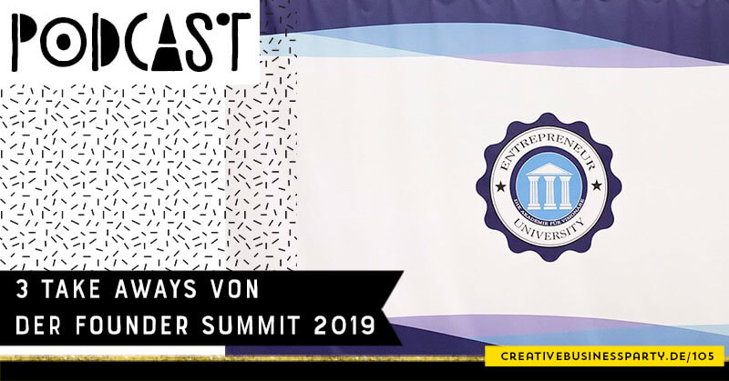 3 Take Aways von der Founder Summit 2019