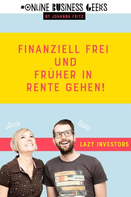 Finanzielle Freiheit und früher in Rente gehen. Klingt gut oder? Die Lazy Investors erklären dir wie. Ab geht's ins Interview auf dem Online Business Geeks Podcast