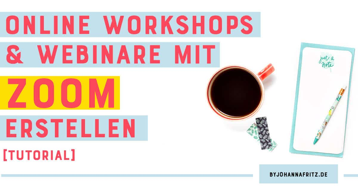 Webinare, Online Workshops und Meetings mit Zoom erstellen