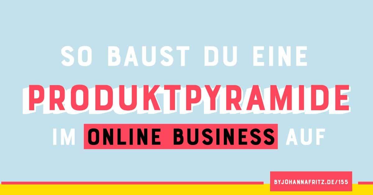Wieso eine Produktpyramide im Online Business nicht fehlen sollte
