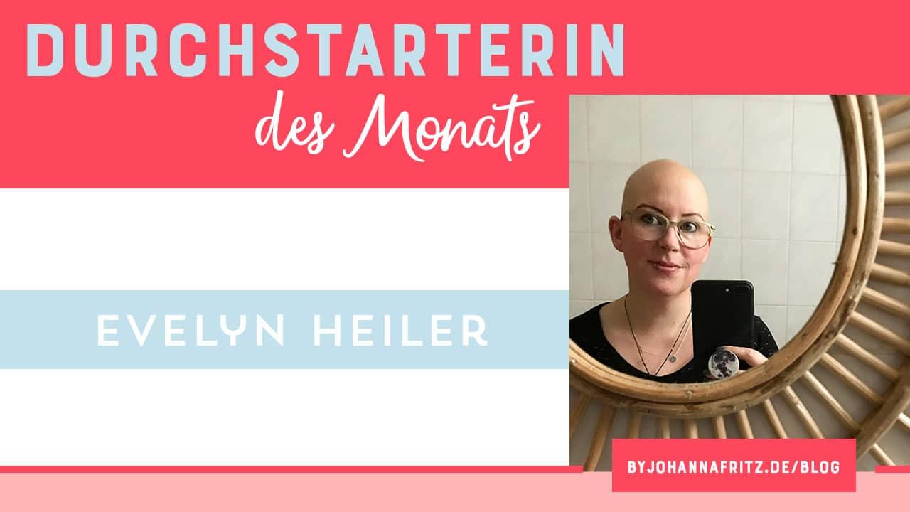 Evelyn Heiler Durchstarterin des Monats Online Durchstarten Programm by Johanna Fritz