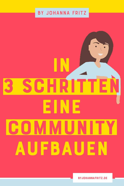 Du willst dir eine Community für dein Online Business aufbauen? Hier kommen DIE 3 Schritte - By Johanna Fritz