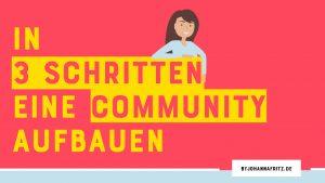 In 3 Schritten eine Community für dein Online Business aufbauen - By Johanna Fritz Online Business Coach