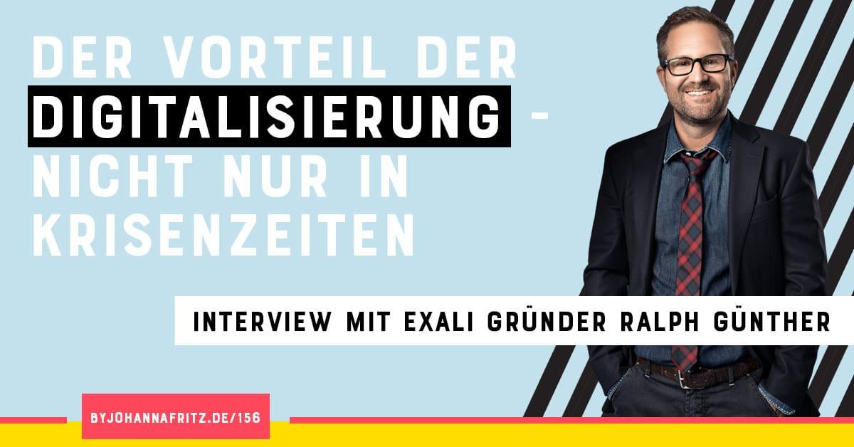 Vorteile der Digitalisierung - Interview mit exali Gründer Ralph Günther im Online Business Geeks Podcast by Johanna Fritz