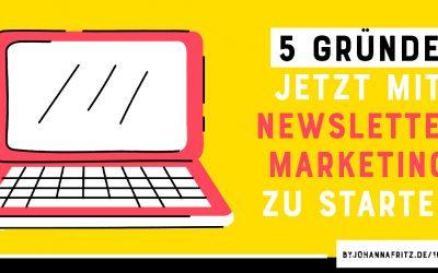 5 Gründe, jetzt mit Newsletter Marketing zu starten