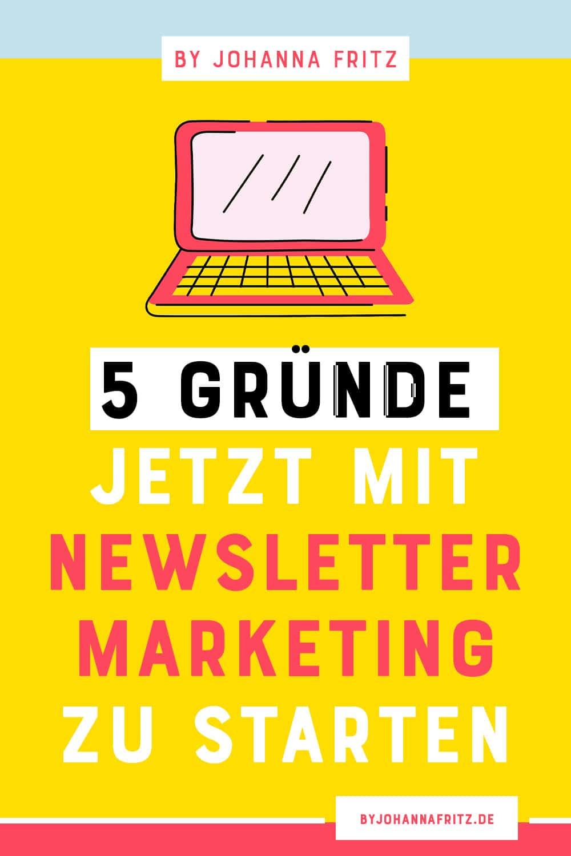 Warum mit Newsletter Marketing starten? By Johanna Fritz Online Business Coach