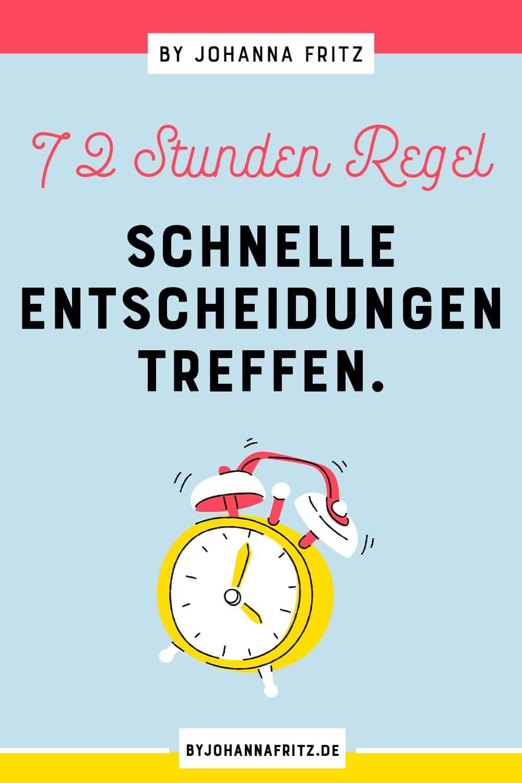 Fahrt aufnehmen mit der 72 Stunden Regel - schnelle Entscheidungen treffen - By Johanna Fritz