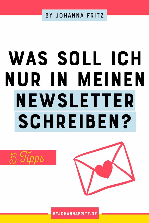 5 Tipps um herauszufinden, was du in deinen Newsletter schreiben solltest und wie du gute Betreffzeilen schreibst, damit dein Newsletter geöffnet wird - By Johanna Fritz