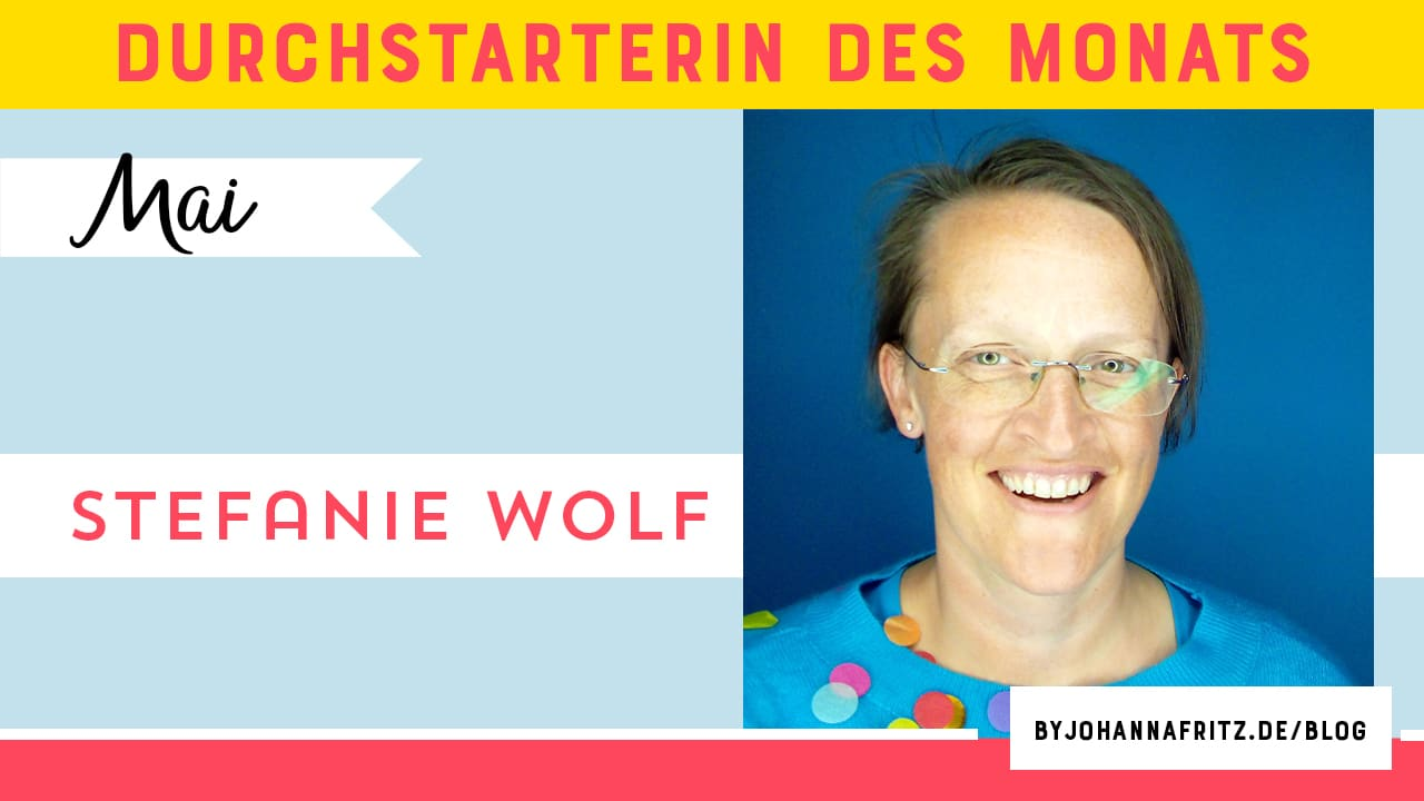 Online Durchstarten Mentoring Programm - Interview mit Stefanie Wolf - By Johanna Fritz