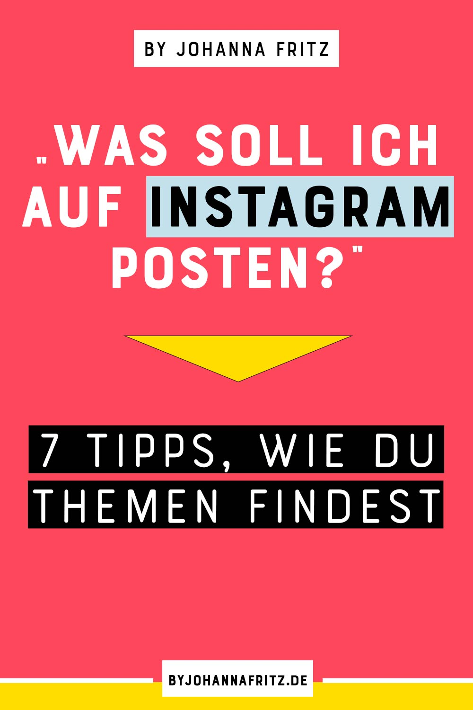 Was soll ich auf Instagram posten? 7 Tipps wie du Themen für deine Social Media Posts findest + Content Plan Freebie mit 28 Content Ideen - By Johanna Fritz