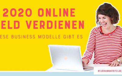 Online Geld verdienen 2020 – Diese Business Modelle gibt es