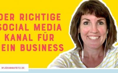 Welcher Social Media Kanal passt zu meinem Business?