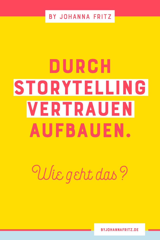 Storytelling für dein Business - so baust du mit deiner Geschichte Vertrauen auf - By Johanna Fritz