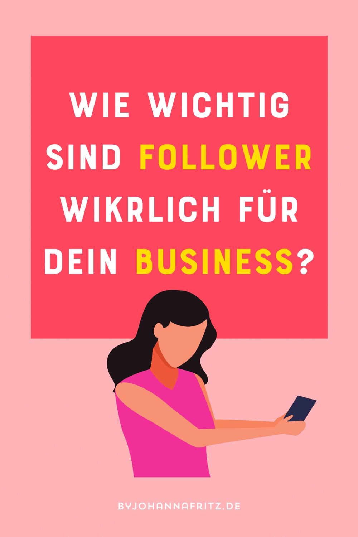 Wie viele Follower brauche ich für mein Online Business? - By Johanna Fritz