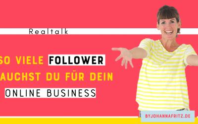 So viele Follower brauchst du für dein Online Business