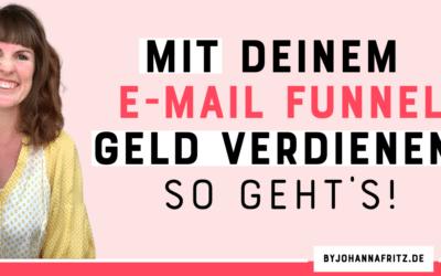 Mit deinem E-Mail Funnel Geld verdienen: So geht's!