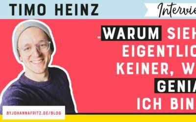 """""""Warum sieht eigentlich keiner, wie genial ich bin?"""" – Interview mit Timo Heinz"""