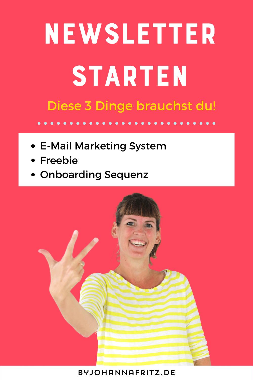 Dinge, die du für deinen Newsletter Start brauchst - By Johanna Fritz - E-Mail Marketing fürs Online Business