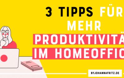 Mehr Produktivität im Online Business – 3 Tipps