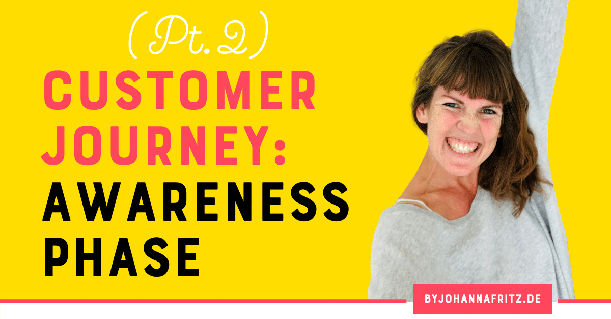 Die fünf Schritte der Customer Journey Teil 2/6 – Awareness Phase