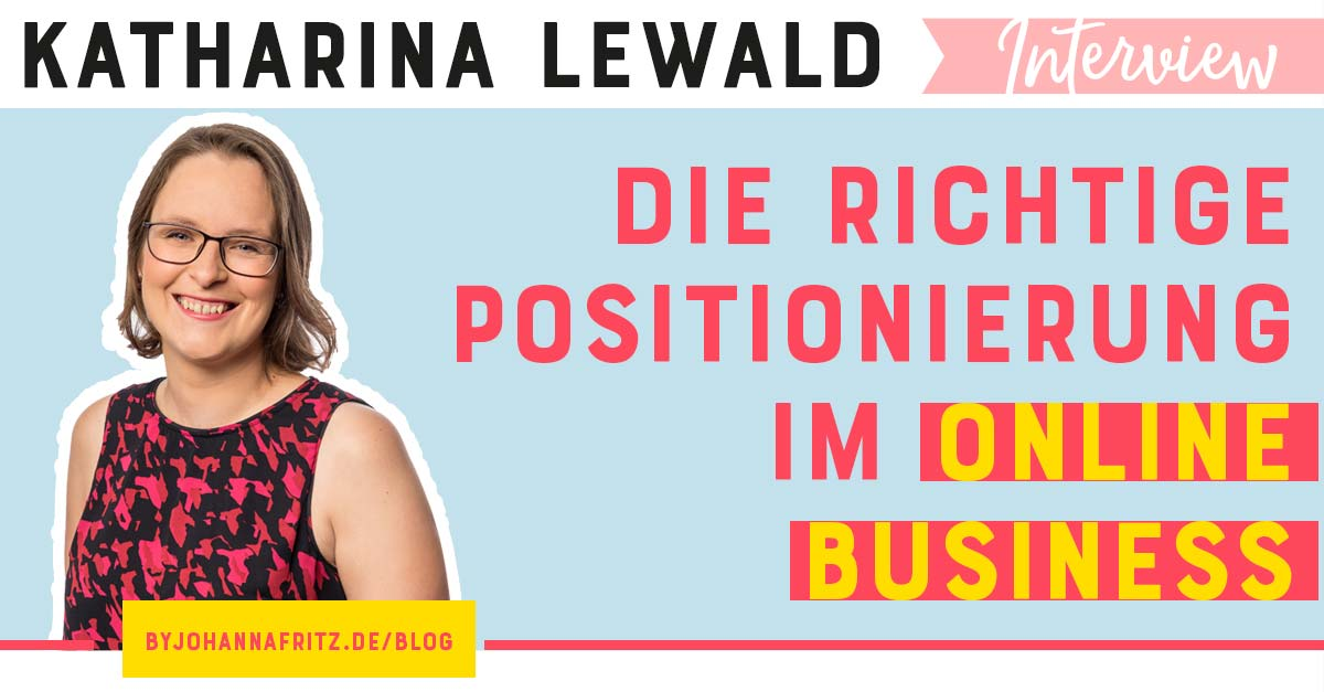 Katharina Lewald - Positionierung im Online Business - Johanna Fritz