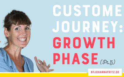 Die fünf Schritte der Customer Journey Teil 5/6 – Growth