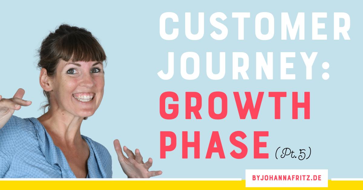 Customer Journey erklärt: Growth - Wachstum im Business by Johanna Fritz