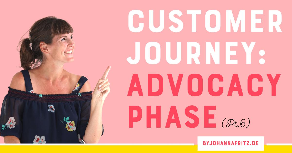 Die fünf Schritte der Customer Journey Teil 6/6 – Advocacy
