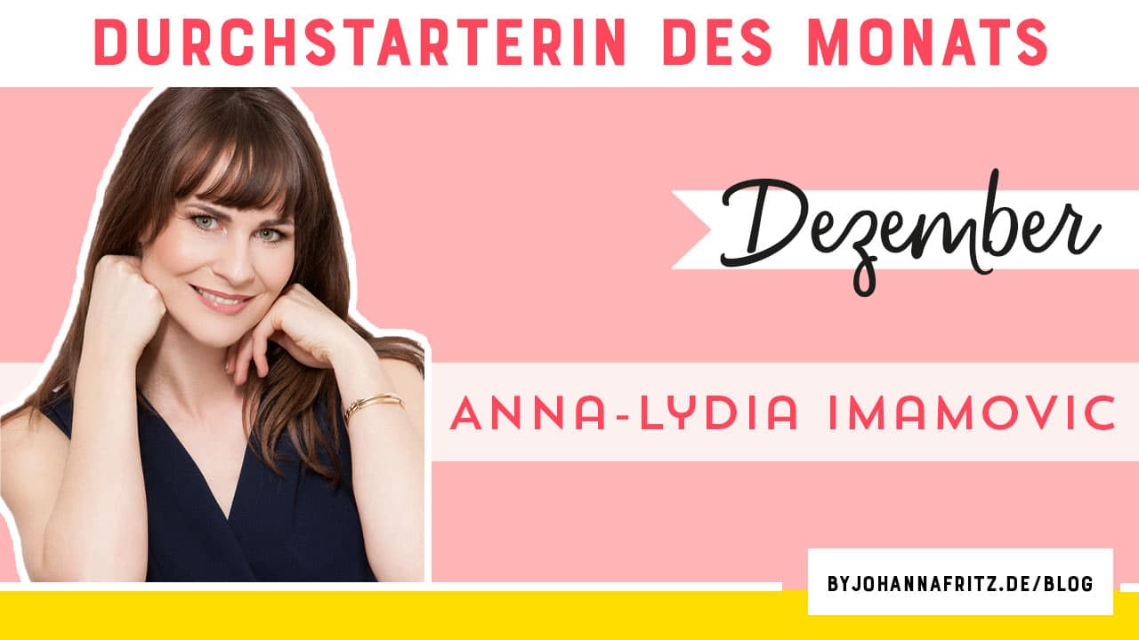 Durchstarterin des Monats Anna-Lydia Imamovic - Online Business Aufbau