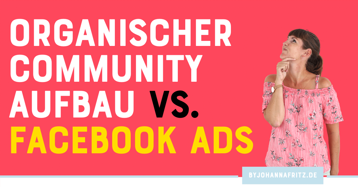 Organischer Community Aufbau vs. Facebook Ads – Dein Business Start