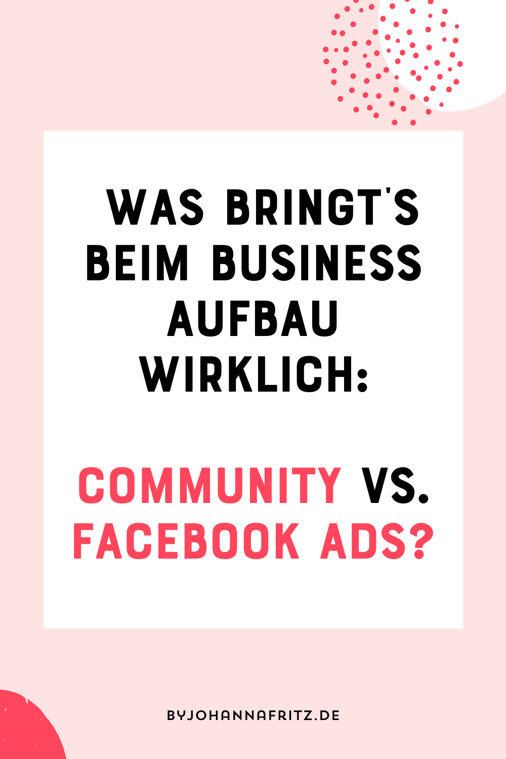 Community vs. Facebook Ads: Damit solltest du Starten - Online Business Aufbau Johanna Fritz