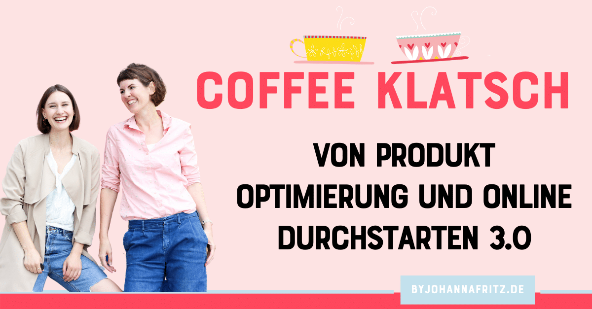 Online Durchstarten - Relaunch und Produktoptimierung - Coffee Klatsch by Johanna Fritz