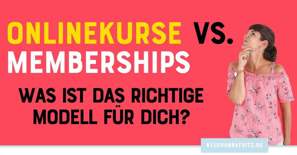 Onlinekurse vs. Memberships: Was ist das richtige Produkt-Modell für dich?