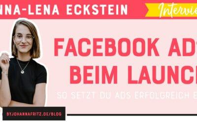Facebook Ads beim Launch – mit Anna-Lena Eckstein