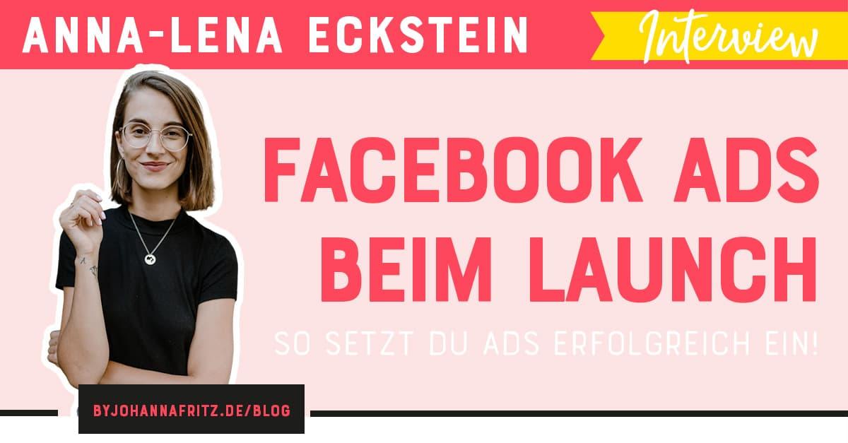 Facebook Ads beim Onlinekurs Launch erfolgreich einsetzen - Interview mit Anna-Lena Eckstein