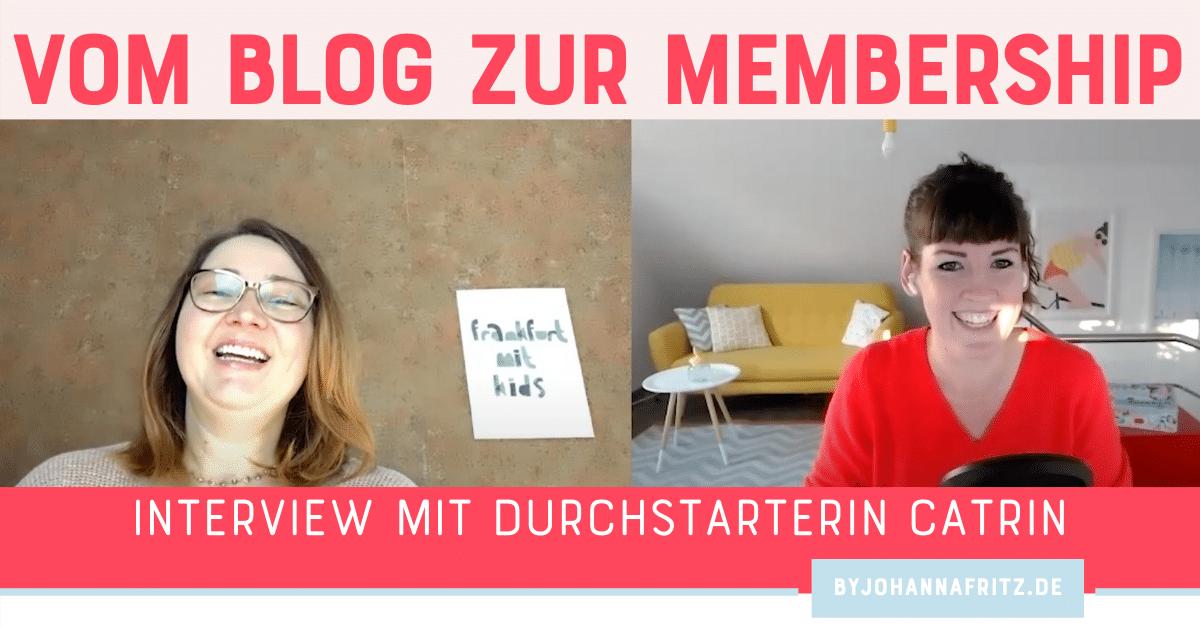 Vom Blog zur Membership - Interview mit Catrin von Frankfurt mit Kids - by Johanna Fritz
