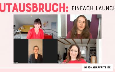 Mutausbruch: Onlinekurs Launch – Interview mit 3 Durchstarterinnen