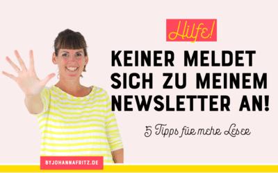 Hilfe! Keiner meldet sich zu meinem Newsletter an – 5 Tipps für mehr Leser