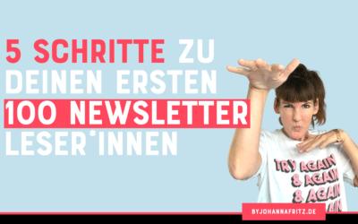 5 Schritte zu deinen ersten 100 Newsletter Leser:Innen