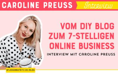 Caroline Preuss – Vom DIY Blog zum siebenstelligen Online Business