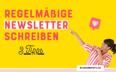 Regelmäßige Newsletter schreiben – 3 Tipps für deinen Newsletter Inhalt