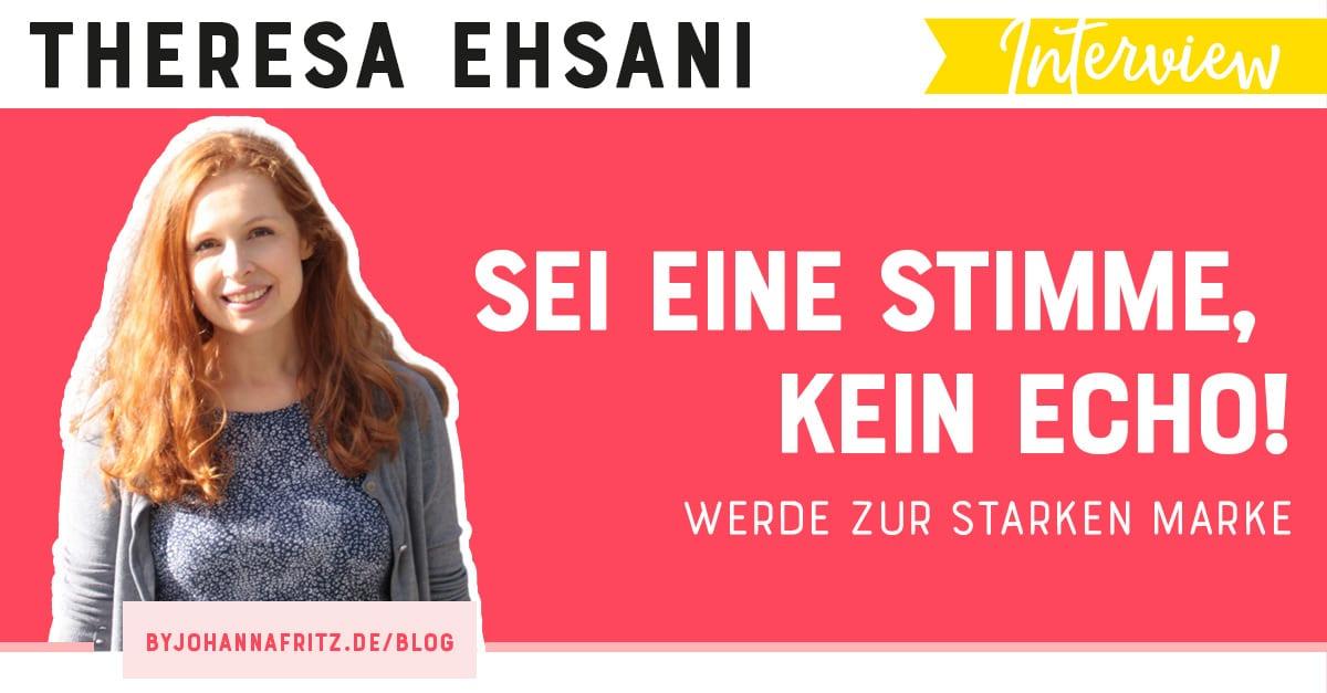 Wie du eine starke Personenmarke entwickelst mit Theresa Ehsani
