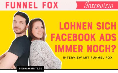 Lohnen sich Facebook Ads noch? Im Interview mit Funnel Fox