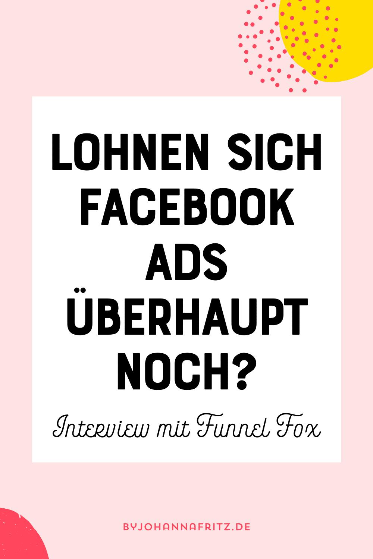 Lohnen sich Facebook Ads überhaupt noch? - Interview mit Funnel Fox by Johanna Fritz