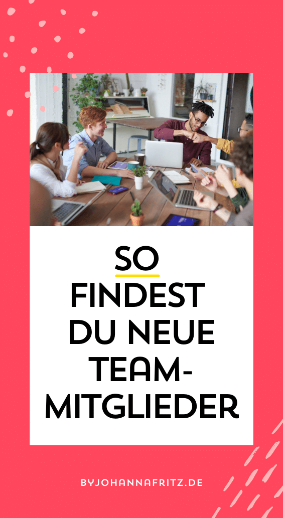 Teamaufbau: So findest du Mitarbeiter*innen