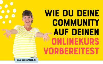 Wie du deine Community auf deinen Onlinekurs vorbereitest